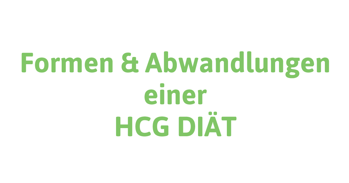 Alternativen, Formen, Arten und Abwandlungen einer HCG Diät